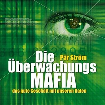 Die Überwachungsmafia - Das Gute Geschäft Mit Unseren Daten (Audiobook) (8CD)