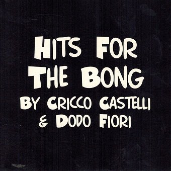 Hits For The Bong By Cricco Castelli & Dodo Fiori (CD)