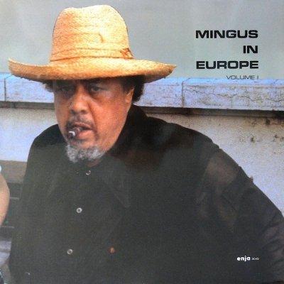 The Charles Mingus Quintet - Mingus In Europe Volume I (LP)