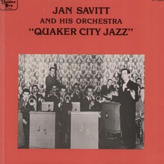 Jan Savitt And His Orchestra - Quaker City Jazz (LP)