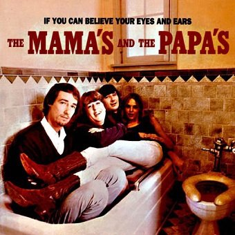 The Mama's And The Papa's - If You Can Believe Your Eyes And Ears (CD)