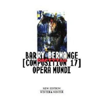Barry Bermange - Opera Mundi [Composition 17] (CD)