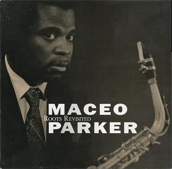 Maceo Parker - Roots Revisited (LP)