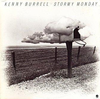 Kenny Burrell - Stormy Monday (LP)