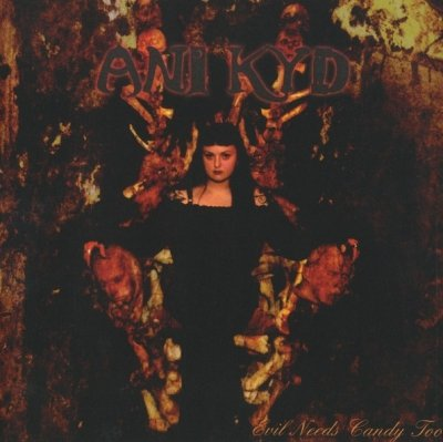 Ani Kyd - Evil Needs Candy Too (CD)