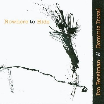 Ivo Perelman & Dominic Duval - Nowhere To Hide (CD)