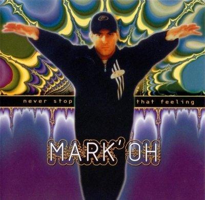 Mark' Oh - Never Stop That Feeling (CD)