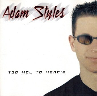 Adam Styles - Too Hot To Handle (CD)