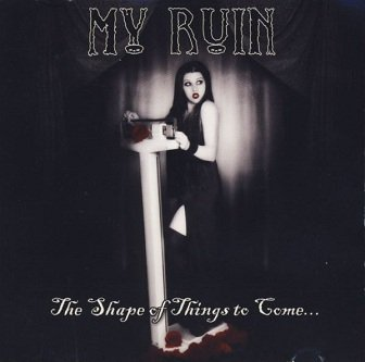 My Ruin - The Shape Of Things To Come... (CD)