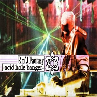R n`J Fantasy - Acid Hole Banger (Maxi-CD)