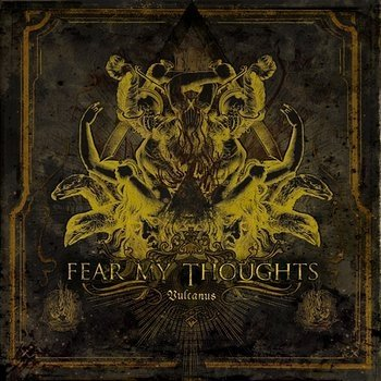 Fear My Thoughts - Vulcanus (CD)