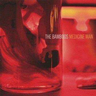 The Bamboos - Medicine Man (CD)