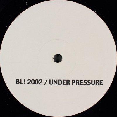 BL! 2002 - Under Pressure (12'')