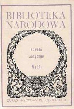 Biblioteka Narodowa - Nowele ANtyczne Wybór