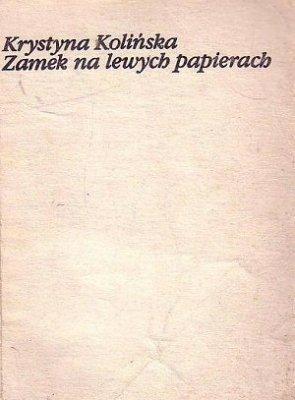 Krystyna Kolińska - Zamek Na Lewych Papierach