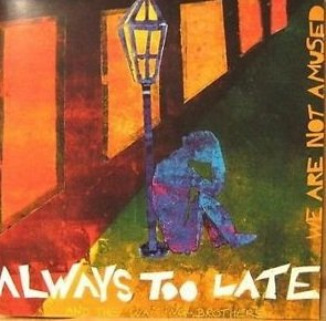 Always Too Late And The Waiting Brothers - We Are Not Amused (CD)