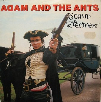 Adam And The Ants - Stand & Deliver! (7'')