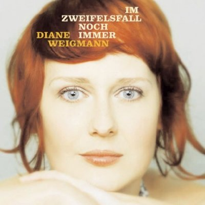 Diane Weigmann - Im Zweifelsfall Noch Immer (CD)