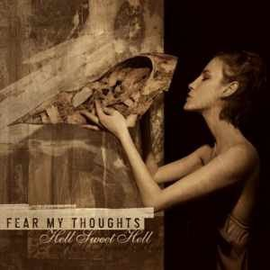 Fear My Thoughts - Hell Sweet Hell (CD)