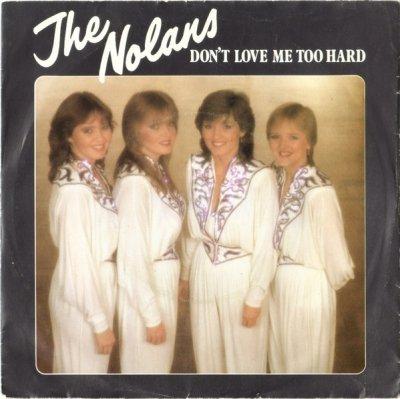 The Nolans - Don't Love Me Too Hard (7)