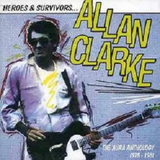 Allan Clarke - Heroes & Survivors The Aura Anthology 1978-1981 (2CD)