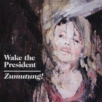 Wake The President - Zumutung! (LP)