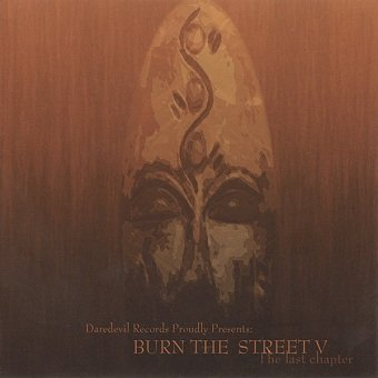 Burn The Street Volume V - The Last Chapter (CD)