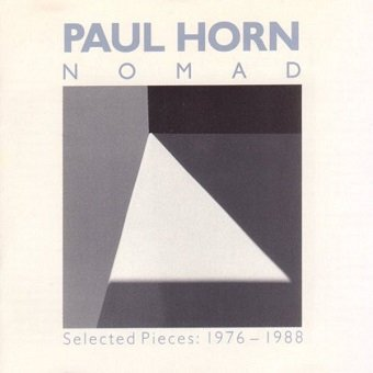 Paul Horn - Nomad - Selected Pieces: 1976 - 1988 (CD)