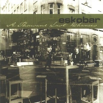 Eskobar - A Thousand Last Chances (CD)