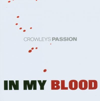Crowleys Passion - InMy Blood (CD)