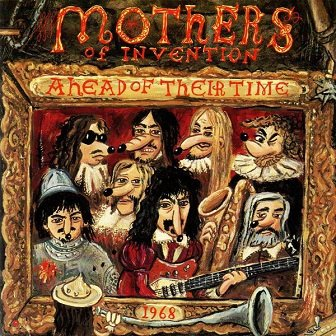 Frank Zappa, The Mothers Of Invention - Ahead Of Their Time (CD)
