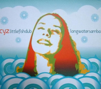 Cyz - Littlefishdublongwatersamba (CD)