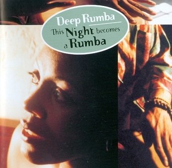 Deep Rumba - This Night Becomes A Rumba (CD)