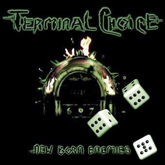 Terminal Choice - New Born Enemies (CD)