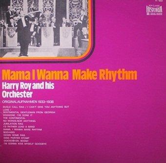 Harry Roy - Top Classic Historia - Mama I Wanna Make Rhythm (LP)