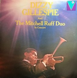 Dizzy Gillespie And The Mitchell-Ruff Duo - In Concert (LP)