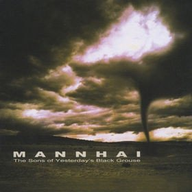 Mannhai - The Sons Of Yesterday's Black Grouse (CD)