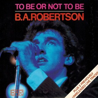B. A. Robertson - To Be Or Not To Be (7)