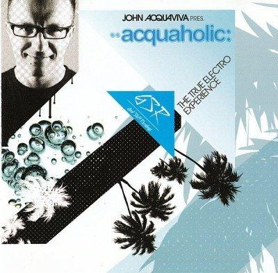 John Acquaviva - Acquaholic: The True Electro Experience (CD)