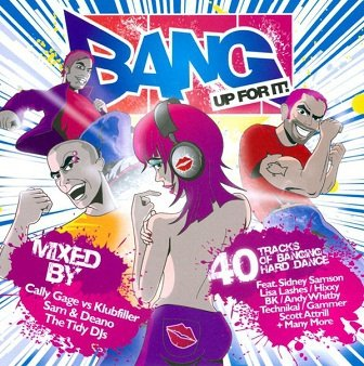 Cally Gage Vs Klubfiller, Sam & Deano, The Tidy DJs - Bang Up For It! (2CD)