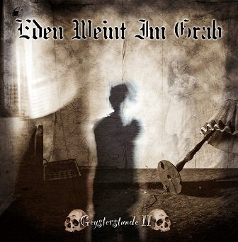 Eden Weint Im Grab - Geysterstunde II (CD)