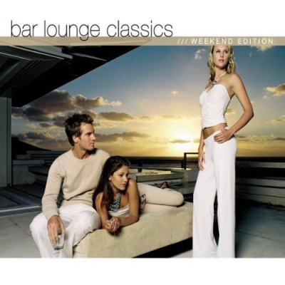 Bar Lounge Classics (Weekend Edition) (2CD)