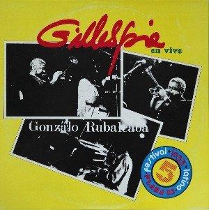 Dizzy Gillespie Y Gonzalo Rubalcaba - Gillespie En Vivo (LP)