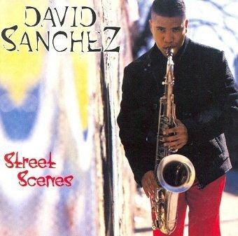 David Sanchez - Street Scenes (CD)