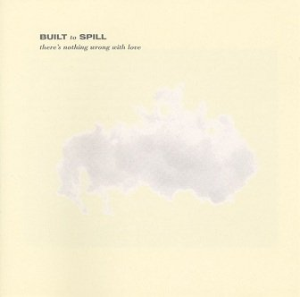 Built To Spill - There's Nothing Wrong With Love (CD)