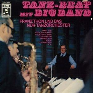 Franz Thon Und Das NDR-Tanzorchester - Tanz Beat Mit Big Band (LP)
