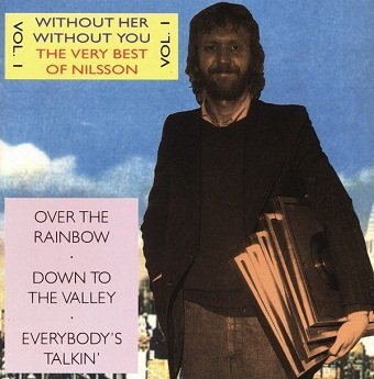 Harry Nilsson - Without Her - Without You - The Very Best Of Nilsson Vol. 1 (CD)