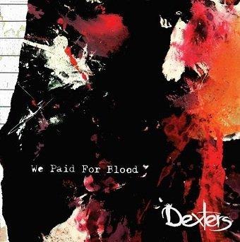 Dexters - We Paid For Blood (LP)