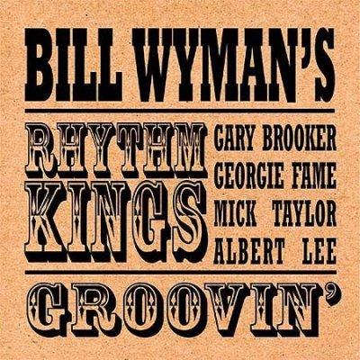 Bill Wyman's Rhythm Kings - Groovin' (CD)