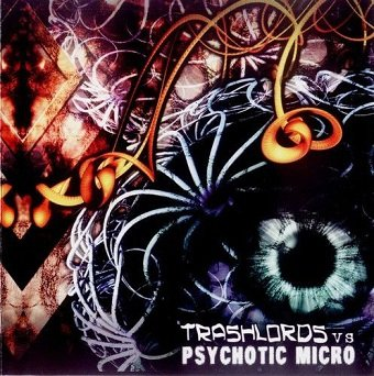 Trashlords vs. Psychotic Micro - Trashlords vs Psychotic Micro (CD)